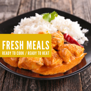 Fresh Meals - Ready to Cook / Ready to Heat